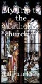 My Trip to the Catholic church of St Thomas of Canterbury and the Canterbury Cathedral