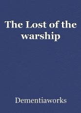 The Lost of the warship