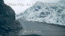 Sikkim Trip - An Untold Adventure