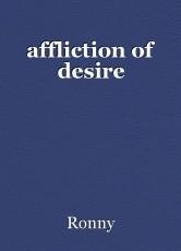 affliction of desire