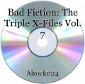 Bad Fiction: The Triple X-Files Vol. 7