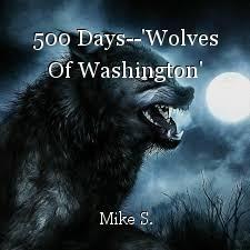 500 Days--'Wolves Of Washington'