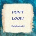 Don't Look!