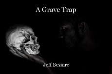 A Grave Trap