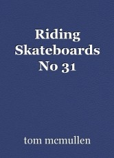 Riding Skateboards No 31