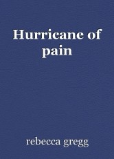 Hurricane of pain