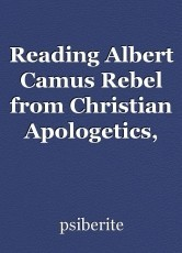 Reading Albert Camus Rebel from Christian Apologetics,