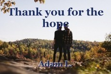 Thank you for the hope
