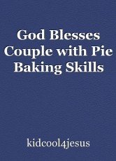 God Blesses Couple with Pie Baking Skills