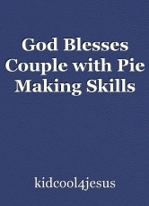 God Blesses Couple with Pie Making Skills