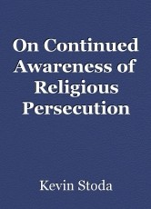 On Continued Awareness of Religious Persecution Abroad--as well as in the USA