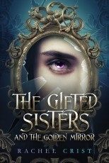The Gifted Sisters And The Golden Mirror