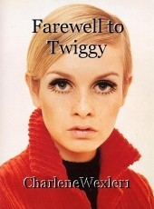 Farewell to Twiggy