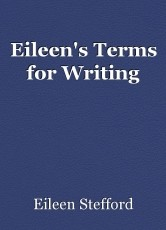 Eileen's Terms for Writing