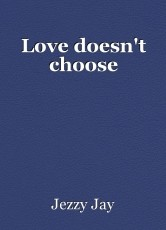 Love doesn't choose