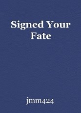 Signed Your Fate