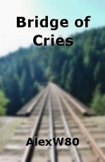Bridge of Cries