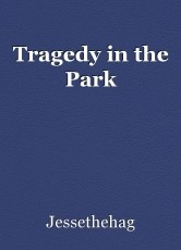 Tragedy in the Park