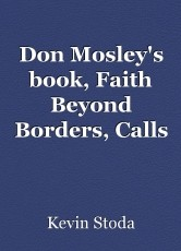 Don Mosley's book, Faith Beyond Borders, Calls Us to Act