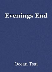 Evenings End