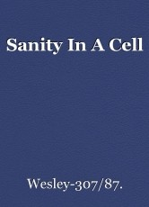 Sanity In A Cell