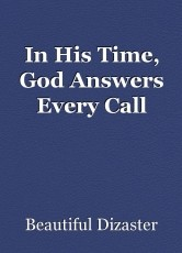In His Time, God Answers Every Call