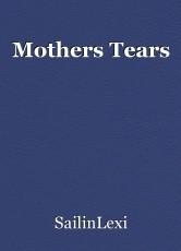 Mothers Tears