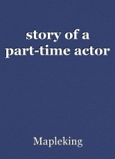 story of a part-time actor