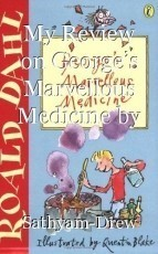 My Review on George's Marvellous Medicine by Roald Dahl: