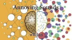 Annoying Sounds