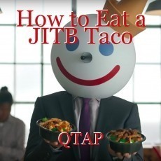 How to Eat a JITB Taco