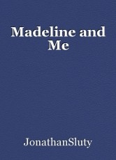 Madeline and Me