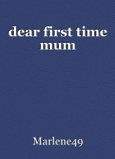 dear first time mum