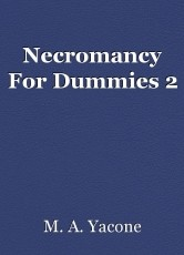 Necromancy For Dummies 2