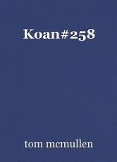 Koan#258