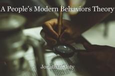 A People's Modern Behaviors Theory