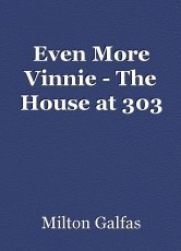 Even More Vinnie - The House at 303