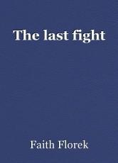 The last fight