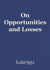 On Opportunities and Losses