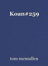 Koan#259