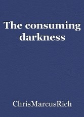 The consuming darkness
