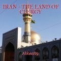 IRAN - THE LAND OF CLERGY