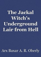 The Jackal Witch's Underground Lair from Hell