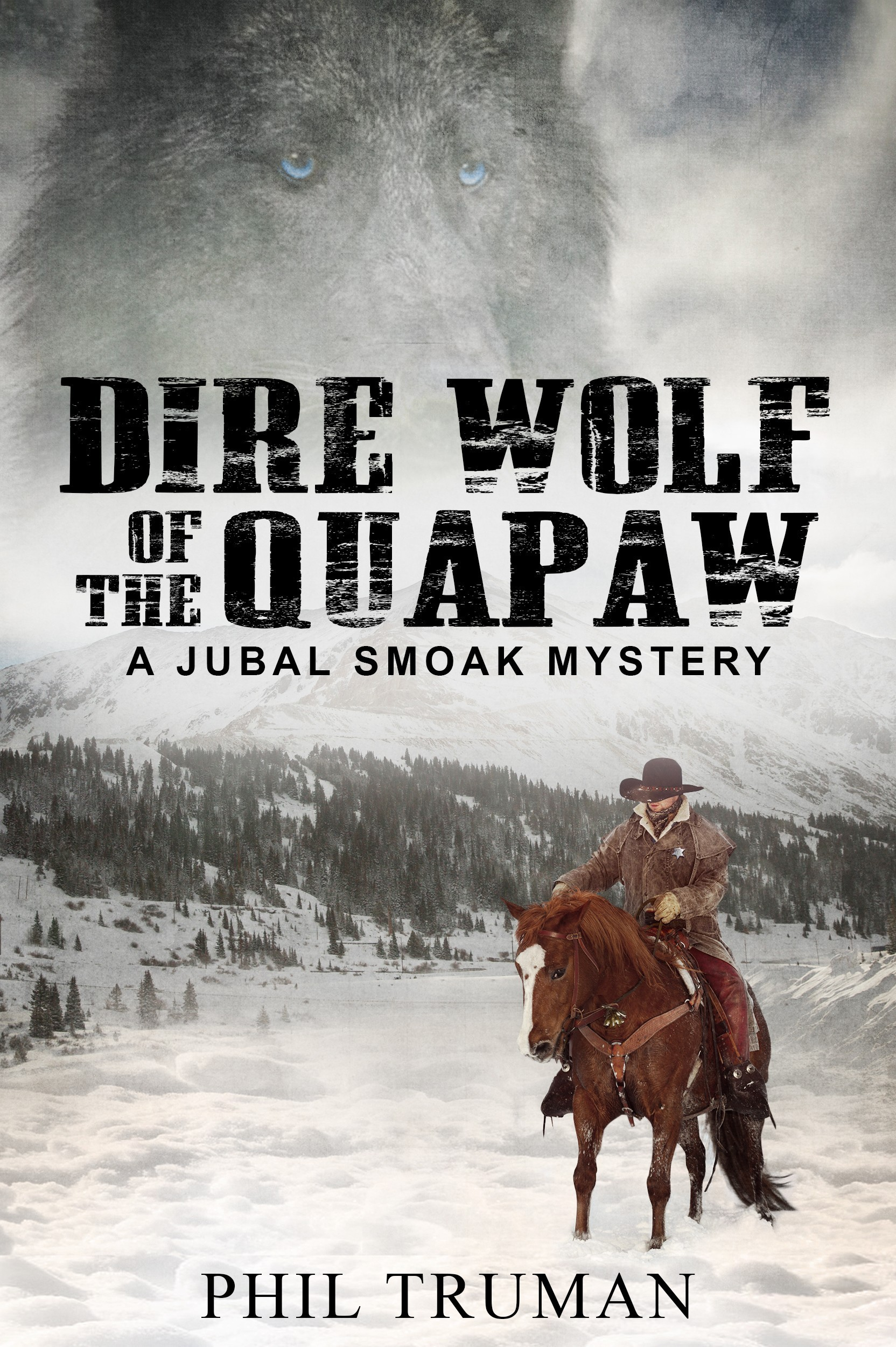 Dire Wolf of the Quapaw, a Jubal Smoak Mystery