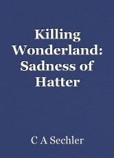 Killing Wonderland: Sadness of Hatter