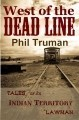 West of the Dead Line, Tales of an Indian Territory Lawman