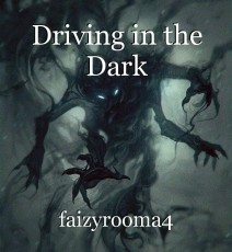Driving in the Dark