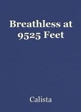 Breathless at 9525 Feet