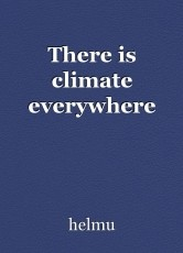 There is climate everywhere