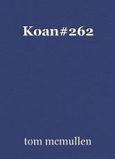 Koan#262